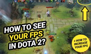 Dota 2 FPS Guide: How to See and Boost the FPS in Dota 2?
