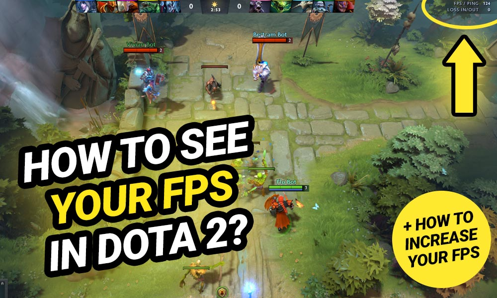 How to see your FPS in Dota 2