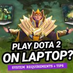 Play Dota 2 on Laptop