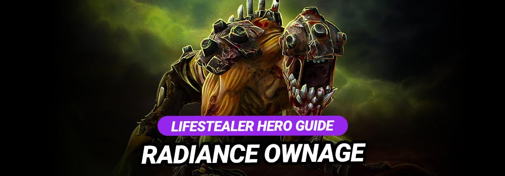 Dota 2 Lifestealer Hero Guide Radiance Ownage
