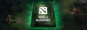 Dota 2 Glossary - Dota Vocabulary for Beginners